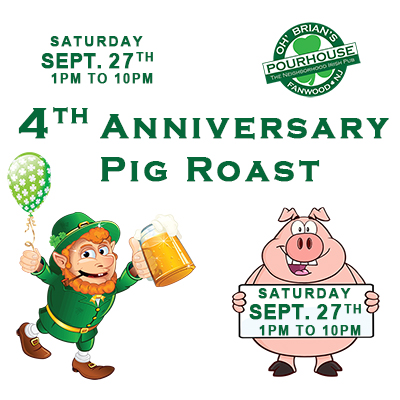 Oh' Brian's Pourhouse 4th Anniversay Pig Roast Sept 27th