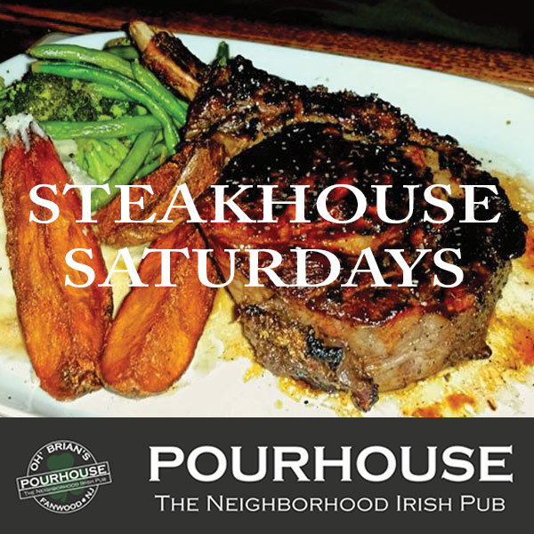 Steakhouse Saturday's at Oh' Brian's Pourhouse - hand picked goodness!