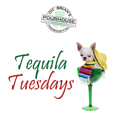 Tequila Tuesdays at Oh' Brian's Pourhouse